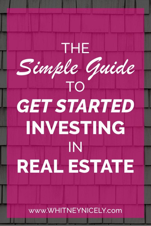 The Simple Guide to Get Started in Real Estate Investing