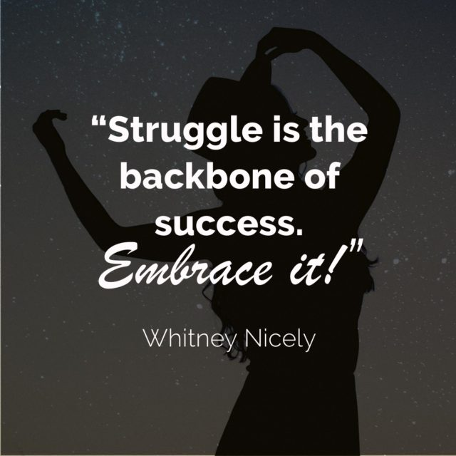 Quote - Struggle is the backbone of success. Embrace it!